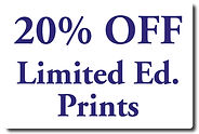 20 Percent Discount Off Limitted Edition Prints