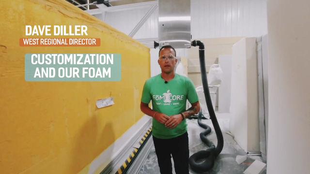 Customization and Foam