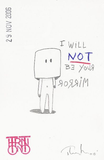 I will not be your mirror