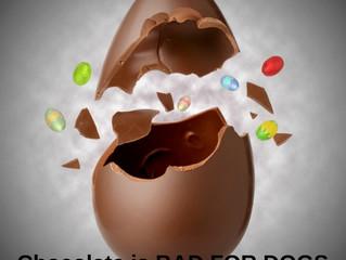 Chocolate is BAD....
