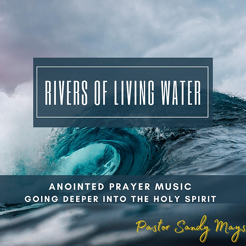 Rivers of Living Water Prayer and Meditation Music
