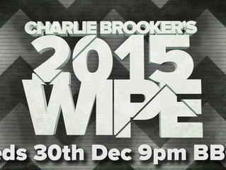 Charlie Brooker's End of Year Wipe - Tonight @ 9pm on BBC2