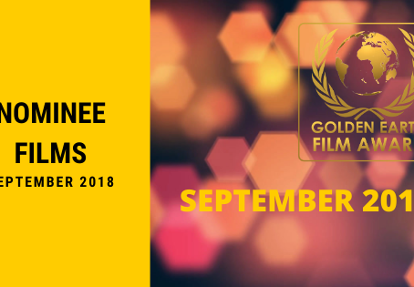 Golden Earth Film Award Nominees of September 2018.