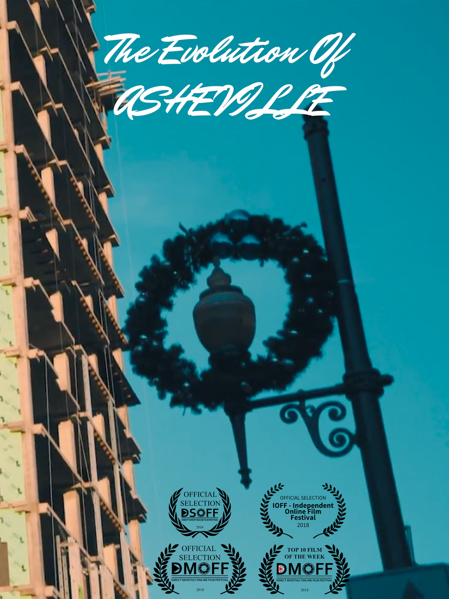 The Evolution of Asheville - BEST DOCUMENTARY OF THE  MONTH (DECEMBER - 2018)