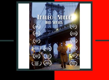 Trillo & Suede Web Series
