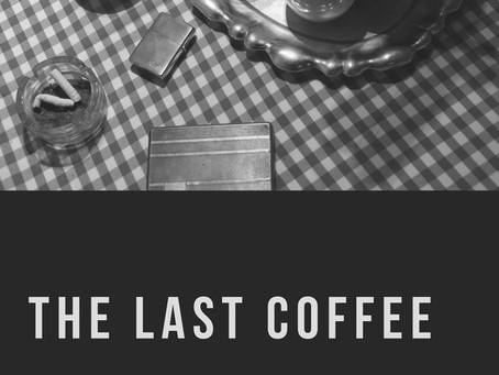 The Last Coffee