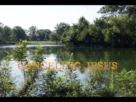 Canceling Jesus