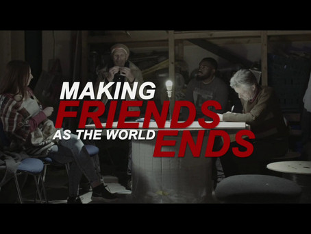 Making friends as the World ends