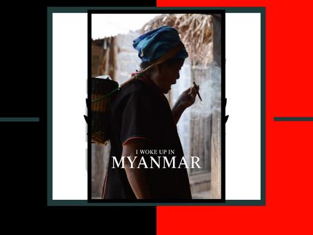 I woke up in Myanmar