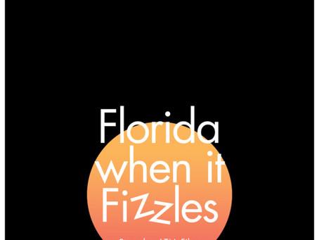 Florida when it Fizzles (Trailer)