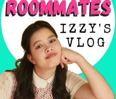 Super Roommates: Izzy's Vlog