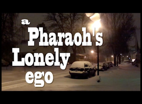 A Pharaoh's Lonely Ego (Trailer)