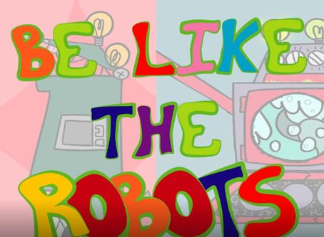 Be Like the Robots