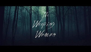 The Weeping Woman - Best Screen Writer Of The Month (November 2017)