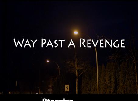 Way Past A Revenge