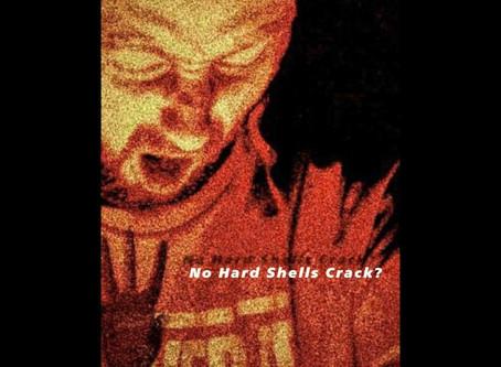 No Hard Shells Crack?