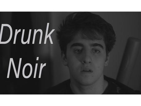 Drunk Noir