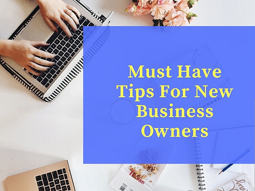 Must Have Business Tips For New Business Owners