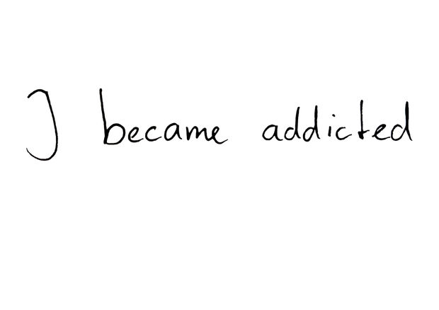 I BECAME ADDICTED