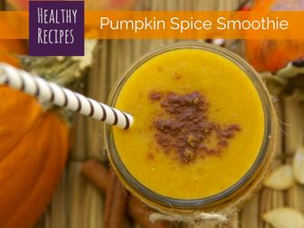 Treat Yourself: Healthy Pumpkin Spice Smoothie Recipe