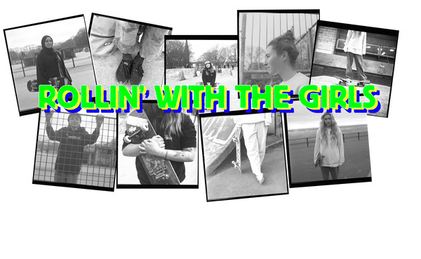 ROLLIN WITH THE GIRLS (Documentary Coming Soon)