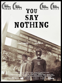 YOU SAY NOTHING (link to trailer)