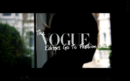 THE VOGUE EDITORS GO TO FASHION WEEK (link to film)