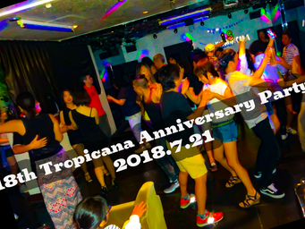18th Tropicana Anniversary Party! ありがとうございました!!