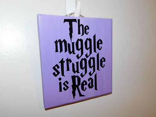 Muggle Struggle Sign