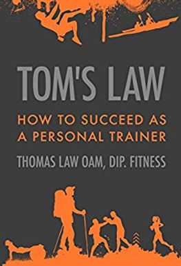 Tom's Law: How to succeed as a personal trainer