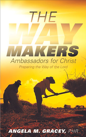 Angela M. Gracey | Author | The Way Makers - Ambassadors for Christ, Preparing the Way of the Lord