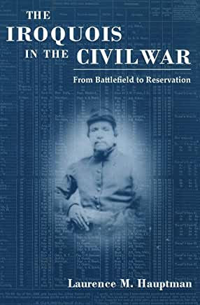 The Iroquois in the Civil War: From Battlefield to Reservation