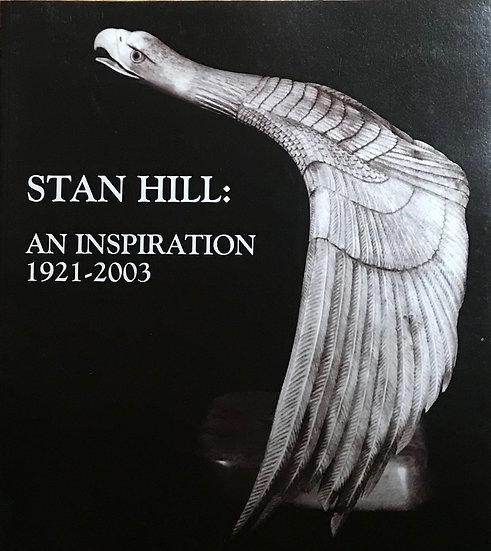 Stan Hill: An Inspiration 1921-2003