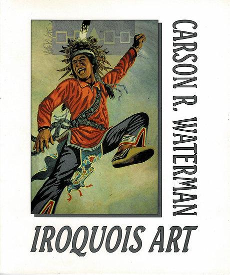 Carson R. Waterman: Iroquois Art