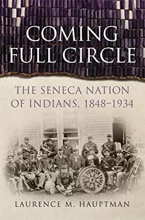Coming Full Circle: The Seneca Nation of Indians, 1848–1934