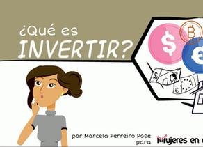 7. ¿Qué es invertir?