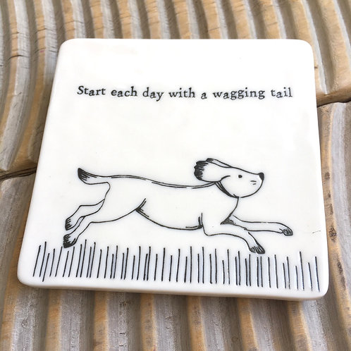 Start each day with a wagging tail porcelain dog coaster east of india