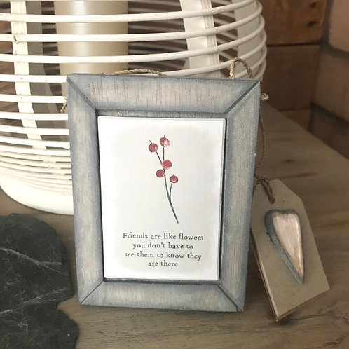 Friends Are Like Flowers Plaque