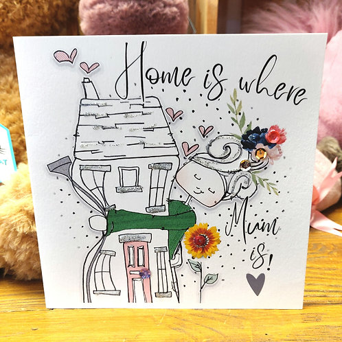 Home Is Where Mum Is!