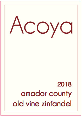 Acoya Old Vine Zinfandel, Amador County, 2018