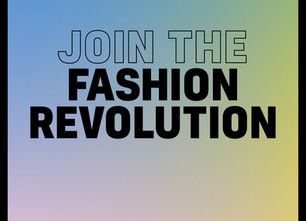 Fashion Revolution Week is April 22 – 28