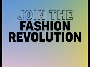 Fashion Revolution Week is April 22 – 28