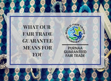 Purnaa Is Now Guaranteed Fair Trade! But what does this actually mean?