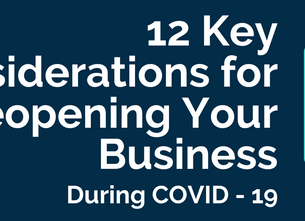 12 Key Considerations for Re-Opening Your Business During COVID-19