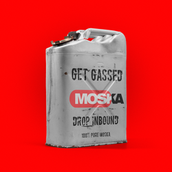 """MOSKA """"get gassed"""""""
