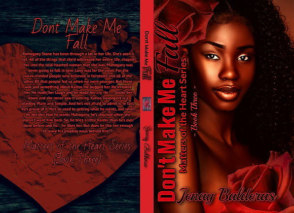 Don't Make Me Fall (Matters of the Heart Series) Book Three