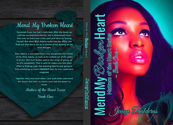 Mend My Broken Heart: Matters of the Heart Series (Book One)