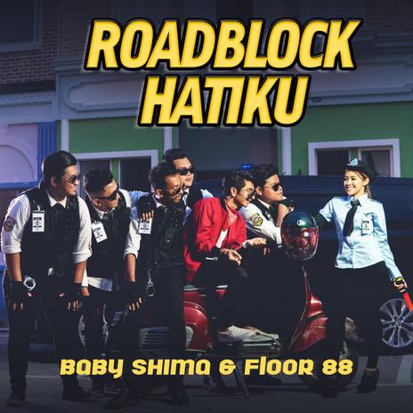 Baby Shima & Floor 99 - Roadblock Hatiku