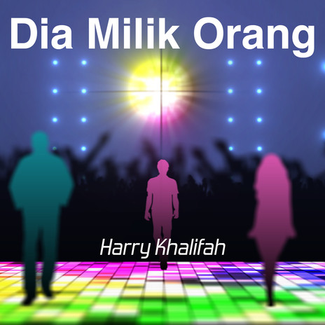 Harry Khalifah - Dia Milik Orang