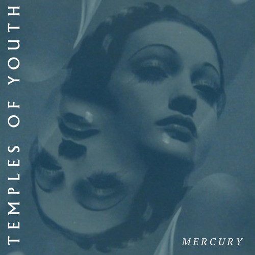 "REVIEW: ""Mercury"" by Temples of Youth is a winter track to brood to"